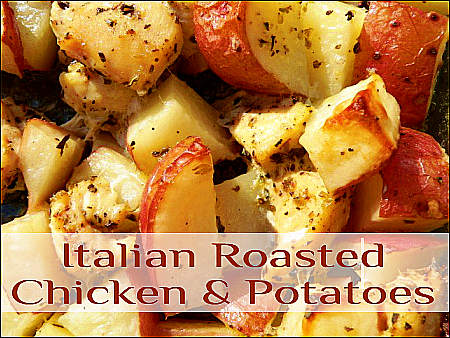 Italian Roasted Chicken and Potatoes One Dish Dinner
