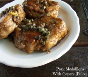 Pork Medallions with Capers - dairy free, gluten free