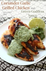 Coriander Garlic Grilled Chicken with Green Goddess Sauce - gluten and dairy free